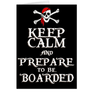 KEEP CALM and PREPARE to be BOARDED Card