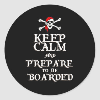 KEEP CALM and PREPARE to be BOARDED Classic Round Sticker