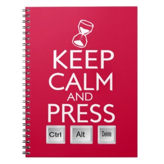 Keep Calm and press control Alt and delete funny Spiral Note Books