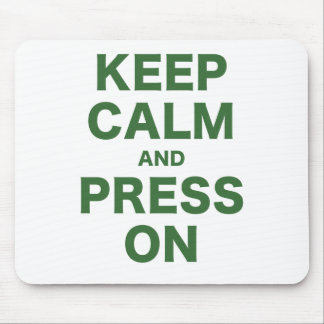 Keep Calm and Press On Mouse Pad