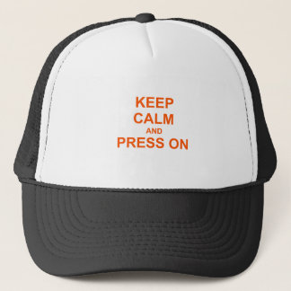 Keep Calm and Press On orange pink red Trucker Hat