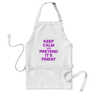 Keep Calm and Pretend Its Friday Adult Apron