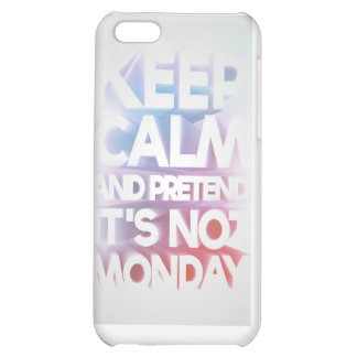 """""""Keep Calm and Pretend It's Not Monday"""" Phone Cas iPhone 5C Cases"""