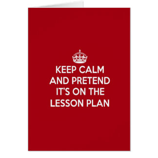 KEEP CALM AND PRETEND IT'S ON THE LESSON PLAN GIFT CARD
