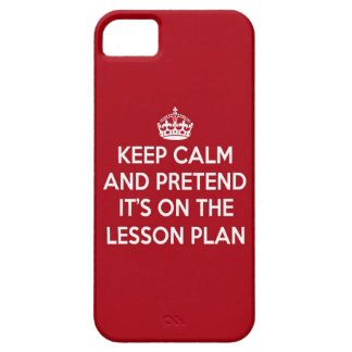 KEEP CALM AND PRETEND IT'S ON THE LESSON PLAN GIFT iPhone SE/5/5s CASE