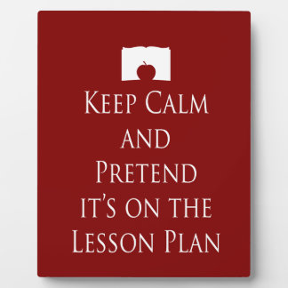 Keep Calm and Pretend it's on the Lesson Plan Photo Plaques