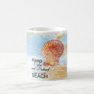 Keep Calm and Pretend You Are at the Beach | Mug