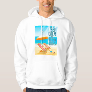 Keep Calm and Pretend You're at the Beach Hoodie