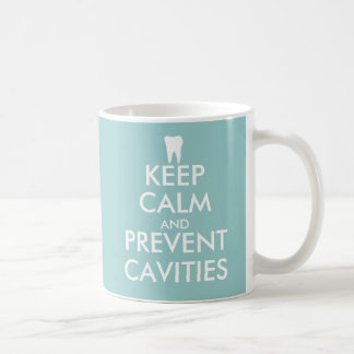 Keep calm and prevent cavities mug for dentist