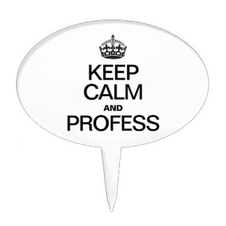 KEEP CALM AND PROFESS CAKE TOPPER