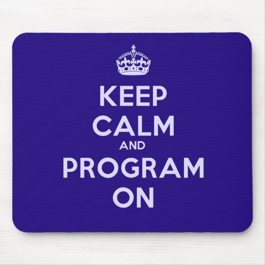 Keep Calm and Program On Mousepad