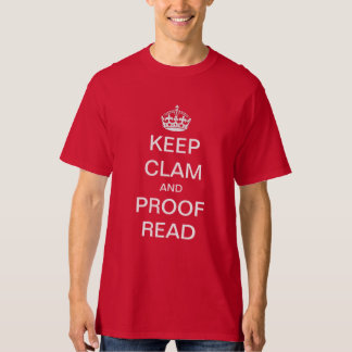 Keep calm and proof read shirt