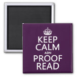 Keep Calm 'and' Proofread (adn) (in any color) 2 Inch Square Magnet