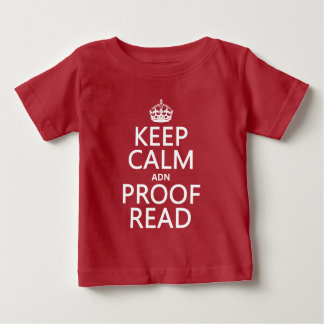 Keep Calm 'and' Proofread (adn) (in any color) Baby T-Shirt