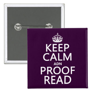 Keep Calm 'and' Proofread (adn) (in any color) Pins