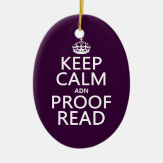 Keep Calm 'and' Proofread (adn) (in any color) Ceramic Ornament