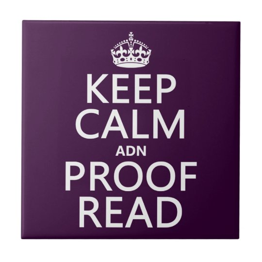 Keep Calm 'and' Proofread (adn) (in any color) Ceramic Tile