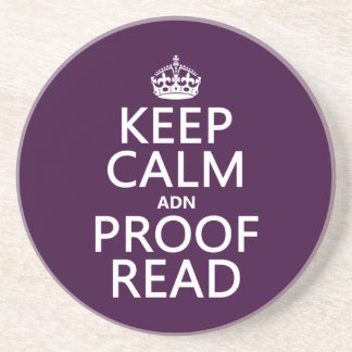 Keep Calm 'and' Proofread (adn) (in any color) Coaster
