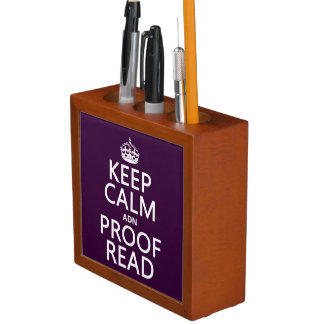 Keep Calm 'and' Proofread (adn) (in any color) Desk Organizer