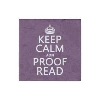 Keep Calm 'and' Proofread (adn) (in any color) Stone Magnet