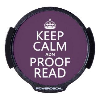 Keep Calm 'and' Proofread (adn) (in any color) LED Car Window Decal
