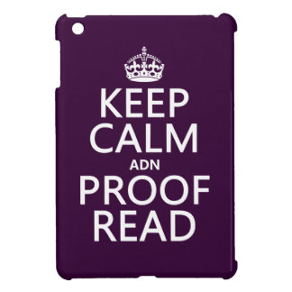Keep Calm 'and' Proofread (adn) (in any color) iPad Mini Case