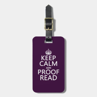 Keep Calm 'and' Proofread (adn) (in any color) Luggage Tag
