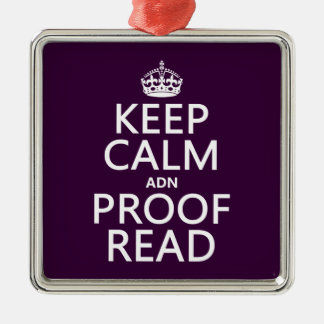 Keep Calm 'and' Proofread (adn) (in any color) Metal Ornament