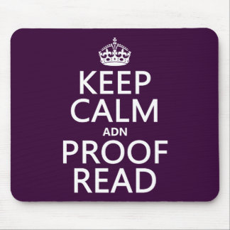 Keep Calm 'and' Proofread (adn) (in any color) Mouse Pad