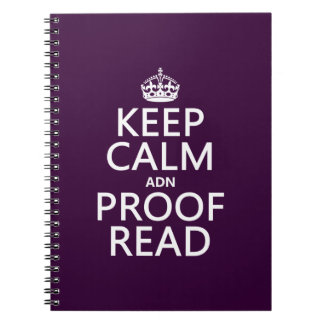 Keep Calm 'and' Proofread (adn) (in any color) Notebook