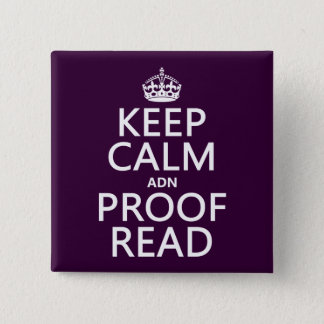 Keep Calm 'and' Proofread (adn) (in any color) Pinback Button