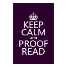 Keep Calm 'and' Proofread (adn) (in any color) Poster