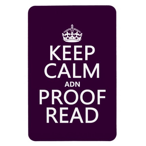 Keep Calm 'and' Proofread (adn) (in any color) Magnets