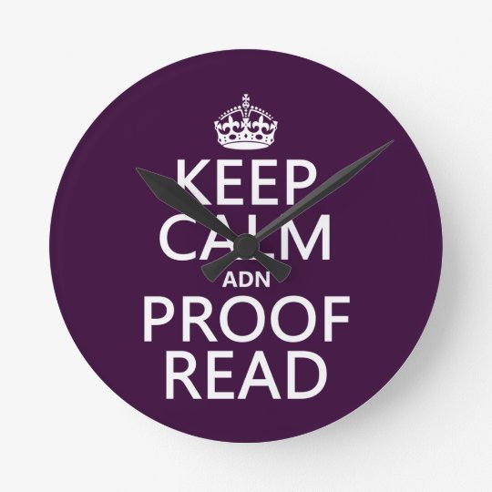 Keep Calm 'and' Proofread (adn) (in any color) Round Clock