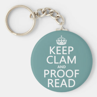 Keep Calm and Proofread (clam) (any color) Basic Round Button Keychain