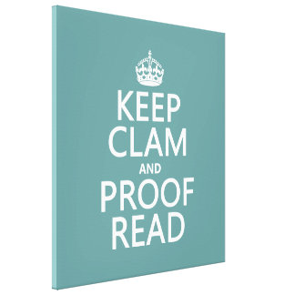 Keep Calm and Proofread clam any color Gallery Wrap Canvas