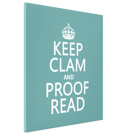 Keep Calm and Proofread (clam) (any color) Gallery Wrap Canvas