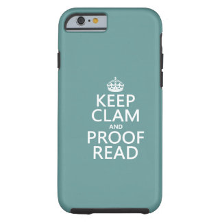 Keep Calm and Proofread (clam) (any color) Tough iPhone 6 Case