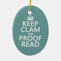 Keep Calm and Proofread (clam) (any color) Ceramic Ornament