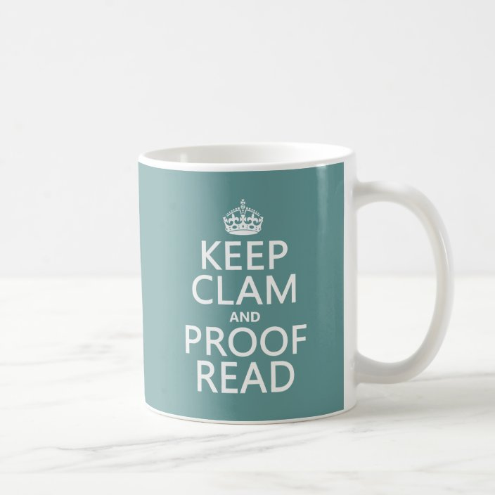 Keep Calm And Proofread Clam Any Color Coffee Mug Zazzle Com
