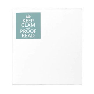Keep Calm and Proofread (clam) (any color) Notepad