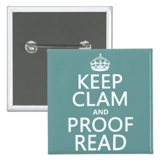 Keep Calm and Proofread (clam) (any color) Pinback Button