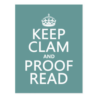 Keep Calm and Proofread (clam) (any color) Postcard