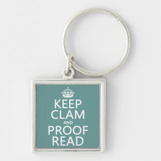 Keep Calm and Proofread (clam) (any color) Silver-Colored Square Keychain
