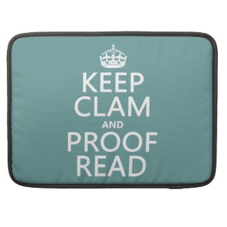 Keep Calm and Proofread (clam) (any color) Sleeve For MacBook Pro