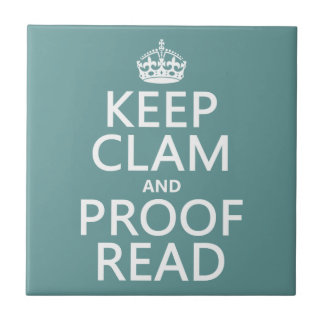 Keep Calm and Proofread (clam) (any color) Tile