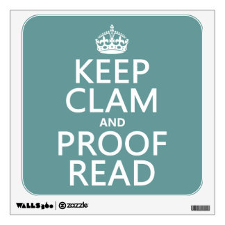 Keep Calm and Proofread (clam) (any color) Wall Decal
