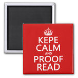 Keep Calm and Proofread (kepe) (in any color) 2 Inch Square Magnet