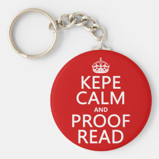 Keep Calm and Proofread (kepe) (in any color) Basic Round Button Keychain