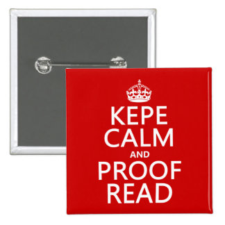Keep Calm and Proofread (kepe) (in any color) Pins